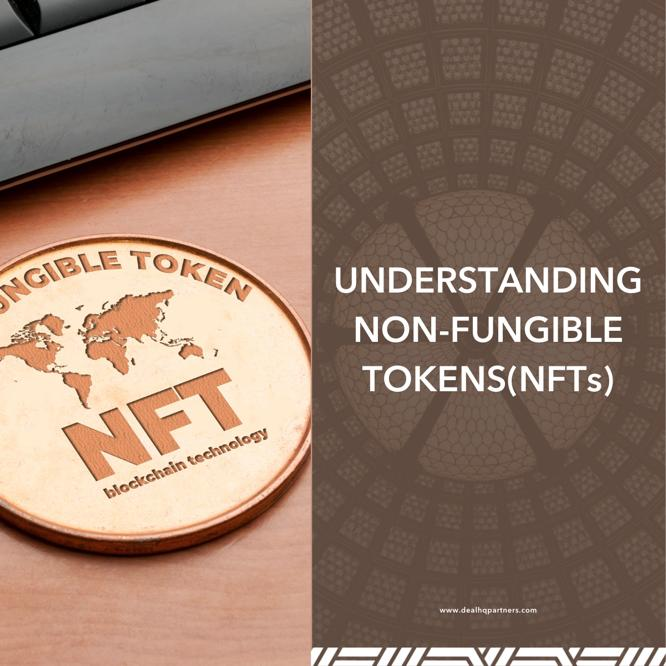 UNDERSTANDING NON-FUNGIBLE TOKENS(NFTs)